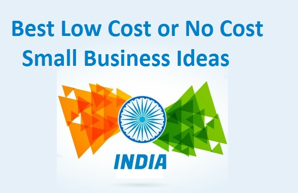 Small Business Ideas For India With Low Or No Investment