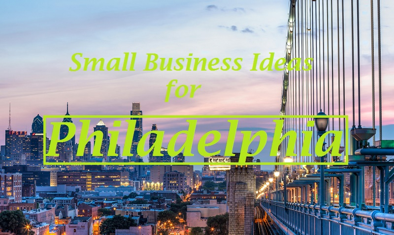 small business ideas for philidelphia