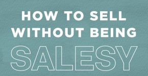 how-to-sell-without-coming-off-as-salesy-1