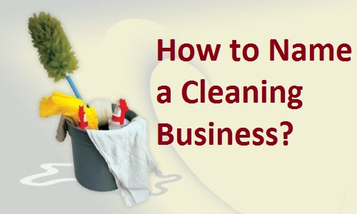 how to name a cleaning services business  u00bb startupguys net