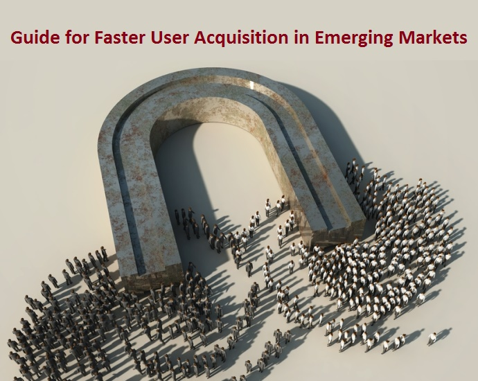 user acquisition in emerging markets main image