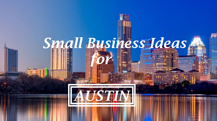 Low Cost Small Business Ideas for Austin