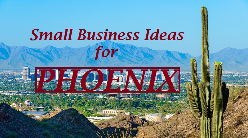 Low Budget Small Business Ideas for Phoenix