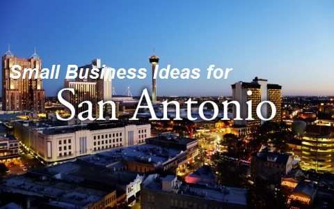 Small Business Ideas for San Antonio