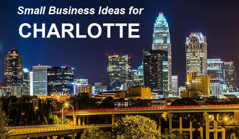 Small Business Ideas for Charlotte, North Carolina