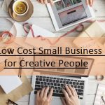 Low Cost Small Business Ideas for Creative People