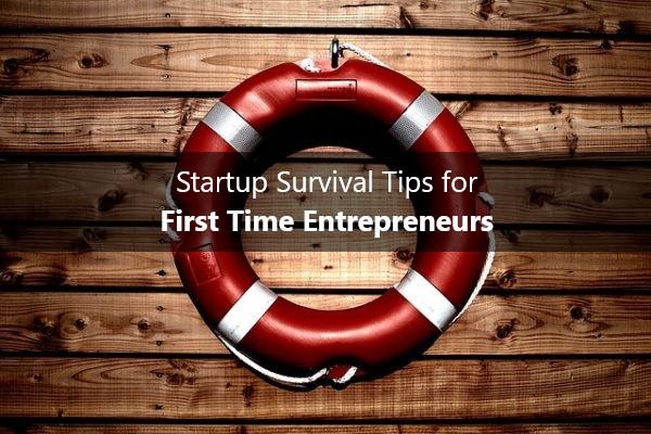 5 Survival Tips for First-time Entrepreneurs