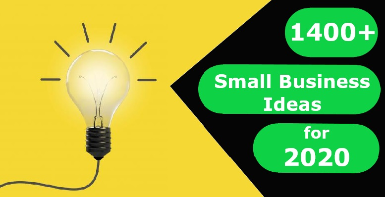 1400+ Small Business Ideas for 2020