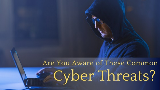 Are You Aware of These Common Cyber Threats?